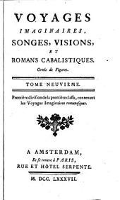 Voyages imaginaires, songes, visions, et romans cabalistiques: Volume9