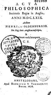 Acta philosophica societatis regiae in anglia, ann. 1665, 1666, 67, 69, 70