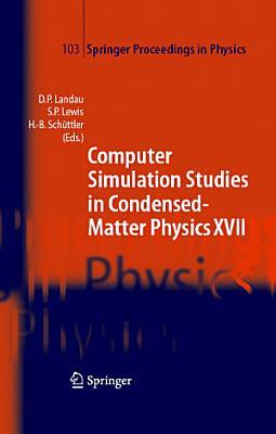 Computer Simulation Studies In Condensed Matter Physics Xvii