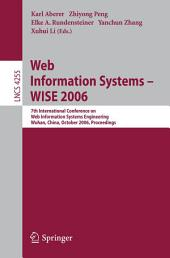 Web Information Systems - WISE 2006: 7th International Conference in Web Information Systems Engineering, Wuhan, China, October 23-26, 2006, Proceedings