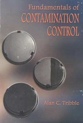 Fundamentals of Contamination Control