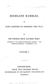 Highland rambles, and long legends to shorten the way: Volume 1