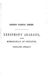 The Anabasis: Or Expedition of Cyrus, and the Memorabilia of Socrates
