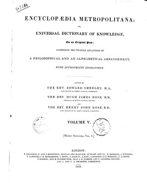 Encyclopaedia Metropolitana  Or  Universal Dictionary of Knowledge on an Original Plan Comprising the Twofold Advantage of a Philosophical and an Alphabetical Arrangement  with Appropriate Engravings Edited by Edward Smedley  Hugh James Rose  Henry John Rose PDF
