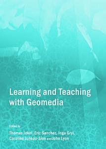 Learning and Teaching with Geomedia PDF