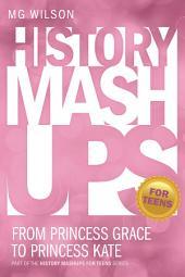 History Mashups for Teens: From Princess Grace to Princess Kate: From Princess Grace to Princess Kate