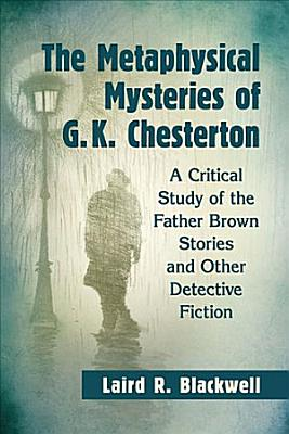 The Metaphysical Mysteries of G K  Chesterton PDF