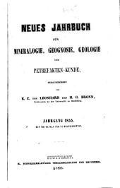 Neues Jahrbuch für Mineralogie, Geognosie, Geologie und Petrefakten-Kunde: Band 1855