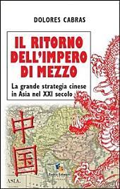 Il ritorno dell'Impero di Mezzo. La grande strategia cinese in Asia nel XXI secolo