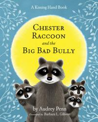 Chester Raccoon And The Big Bad Bully Book PDF