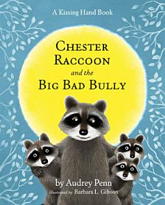 Chester Raccoon and the Big Bad Bully Book