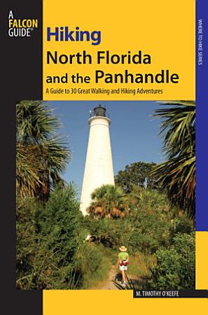 Hiking North Florida and the Panhandle PDF