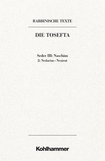 Rabbinische Texte  Erste Reihe  Die Tosefta  Band III  Seder Naschim PDF