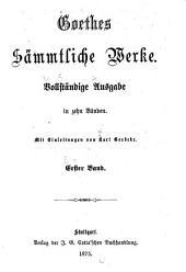 Goethes Sämmtliche Werke: Vollständige Ansg. ...