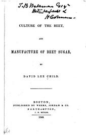 The Culture of the Beet, and Manufacture of Beet Sugar