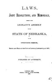 Laws, Joint Resolutions, and Memorials, Passed at the ... Session of the Legislative Assembly of the State of Nebraska
