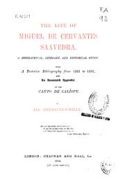 The Life of Miguel de Cervantes Saavedra: A Biographical, Literary, and Historical Study