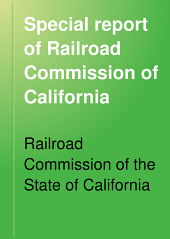 Special Report of Railroad Commission of California: For Year March 23, 1912 to March 23, 1913