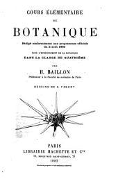 Cours Élémentaire de Botanique: Rédige conformément aux programmes officiels du 2 août 1880 pour l'enseignement de la botanique dans las classe de quartrième