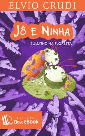 Jô e Ninha: Bullying na floresta