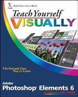 Teach Yourself VISUALLY Photoshop Elements 6 PDF