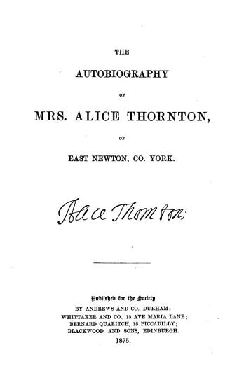 The Autobiography of Mrs  Alice Thornton  of East Newton  Co  York PDF