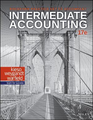 Intermediate Accounting  17e Rockford Practice Set