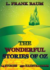 The Wonderful Stories Of Oz: All 14 Books