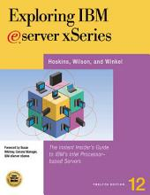 Exploring IBM EServer XSeries: The Instant Insider's Guide to IBM's Intel-Based Servers and Workstations