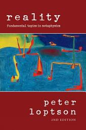 Reality: Fundamental Topics is Metaphysics, Edition 2