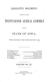 Legislative Documents Submitted to the ... General Assembly of the State of Iowa: Volume 4