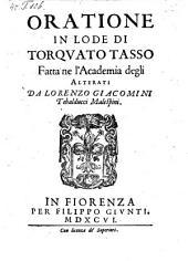 Oratione in lode di Torquato Tasso (etc.)