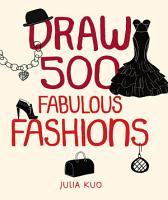 Draw 500 Fabulous Fashions PDF