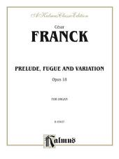 Prelude, Fugue and Variation, Opus 18: Organ Solo