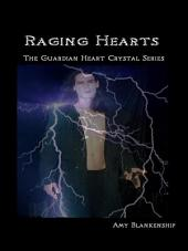 Raging Hearts: The Guardian Heart Crystal, Book 3