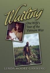 Waiting: One Wife's Year of the Vietnam War