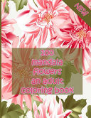 Download 100 Mandala Flowers an Adults Coloring Books Book
