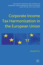 Corporate Income Tax Harmonization in the European Union