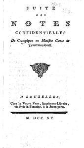 Suite des Notes confidentielles, de de Crumpipen, au ministre, comte de Trauttmansdorff