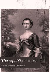 The republican court: or, American society in the days of Washington