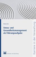 Stress  und Gesundheitsmanagement als F  hrungsaufgabe PDF