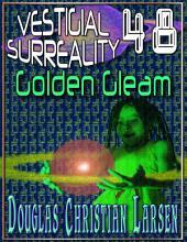 Vestigial Surreality: 48: Golden Gleam