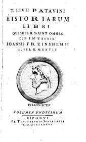 T. Livii Patavini Historiarum libri qui supersunt omnes cum integris Jo. Freinshemii supplementis: Volumes 11-12
