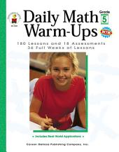 Daily Math Warm-Ups, Grade 5: 180 Lessons and 18 Assessments; 36 Weeks of Lessons