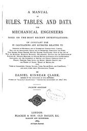 Manual of Rules, Tables, and Data for Mechanical Engineers: Based on the Most Recent Investigations of Constant Use in Calculations and Estimates Relating to Strength of Materials and of Elementary Constructions [etc.] with Tables of Logarithms, Circles, Squares, Cubes, Square Roots, and Cube Roots; and Many Other Useful Mathematical Tables