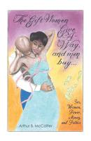 The Gift Women Give  A Way and Men Buy PDF