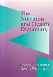 The Nutrition and Health Dictionary PDF