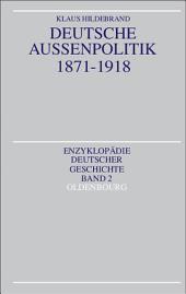 Deutsche Außenpolitik 1871-1918: Ausgabe 2