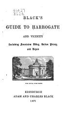 Black's Guide to Harrogate, and Vicinity: Including Fountains Abbey, Bolton Priory, and Ripon