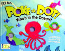 Poke A Dot   Who s in the Ocean   30 Poke able Poppin  Dots
